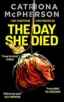 THE DAY SHE DIED an unputdownable psychological thriller with a breathtaking twist (Absolutely Gripping Psychological Fiction Thrillers) (English Edition) PDF EPUB Gratis descargar completo