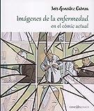 IMÁGENES DE LA ENFERMEDAD EN EL CÓMIC ACTUAL (GRAFIKALISMOS)