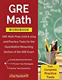 GRE Math Workbook: GRE Math Prep 2018 & 2019 and Practice Tests for...