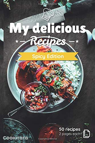 My delicious Recipes - Spicy Edition: Recipe book journal to write in your favorite recipes and meals | 50 double-page recipes | Medium size