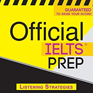 Official IELTS Prep     Listening Strategies              By:                                                                                                                                 Official Test Prep Content Team                               Narrated by:                                                                                                                                 Danielle Fornes                      Length: 4 hrs and 57 mins     8 ratings     Overall 3.8