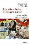 Les Sites de la Mémoire Russe, Tome 2 - Histoire et Mythes de la Mémoire Russe