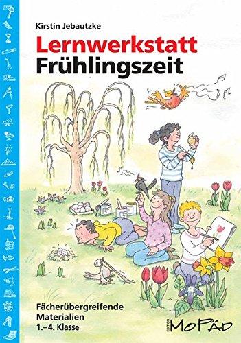 Lernwerkstatt: Frühlingszeit: 1. bis 4. Klasse (Lernwerkstatt Sachunterricht)