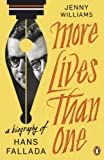 More Lives than One: A Biography of Hans Fallada (English Edition)