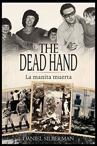 The Dead Hand - La Manita Muerta: Short Tales of a Long Dictatorship Based on True Events