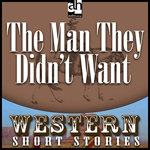 The Man They Didn't Want audiobook cover art