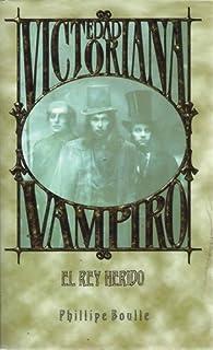 Rey Herido, El. Edad Victoriana Vampiro 3 par Phillipe Boulle