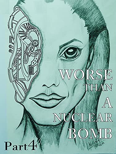 Worse Than a Nuclear Bomb Part 4 (Worse Then a Nuclear Bomb Part 3) (English Edition)