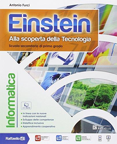 Einstein informatica. Con e-book. Con espansione online. Per la Scuola media