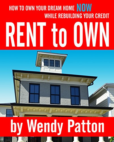 Rent-to-Own: How to Find Rent-to-Own Homes NOW While Rebuilding Your Credit (English Edition)