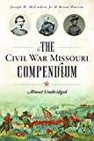 The Civil War Missouri Compendium: Almost Unabridged (Civil War Series)