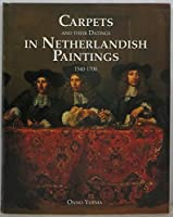 Carpets and Their Dating in Netherlandish Paintings 1540 1700