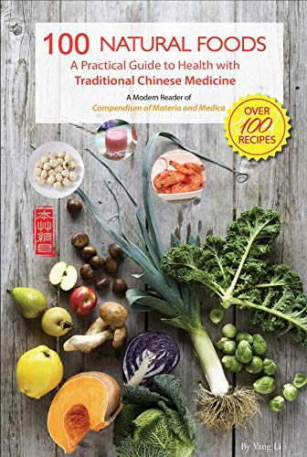 100 Natural Foods: A Practical Guide to Health with Traditional Chinese Medicine Front Cover