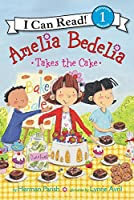 Amelia Bedelia Takes the Cake (I Can Read Level 1)
