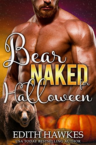 Bear Naked for Halloween (a Secret Baby Shape Shifter Paranormal Romance) (Scarfell Shifters Book 4) (English Edition)