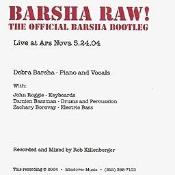 Barsha Raw The Official Barsha Bootleg By Debra Barsha On Amazon Music Unlimited
