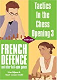 Tactics In The Chess Opening 3: French Defence And Other Half-open Games-Nijboer, Friso Van Der Stricht, Geert