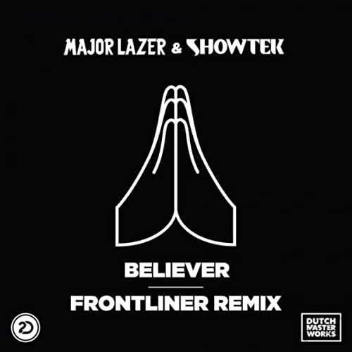 Believer By Major Lazer Showtek On Amazon Music