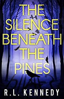 The Silence Beneath the Pines by [R.L. Kennedy]