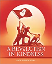 A Revolution in Kindness