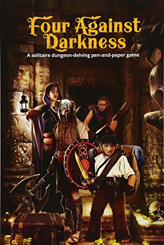 Four Against Darkness: A solitaire dungeon-delving pen-and-paper game: Volume 1