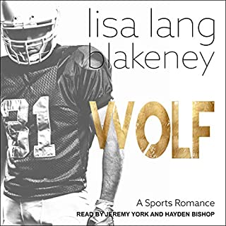 Wolf: A Sports Romance     Nighthawk Series, Book 2              By:                                                                                                                                 Lisa Lang Blakeney                               Narrated by:                                                                                                                                 Hayden Bishop,                                                                                        Jeremy York                      Length: 4 hrs and 13 mins     Not rated yet     Overall 0.0