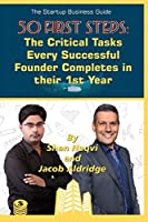 The Start-up Business Guide: 50 First Steps Every Successful Founder Completes in their First Year