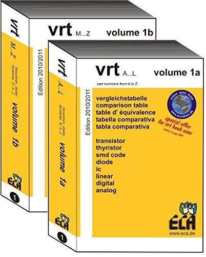 vrt band 1 A-Z Vergleichstabelle für Halbleiter: Ausgabe 2010/2011 des Datenbuches und der Vergleichstabelle für Transistoren, Dioden, Thyristoren und ICs für Typen von A bis Z-