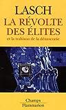 La révolte des élites et la trahison de la démocratie - Flammarion - 26/03/2007