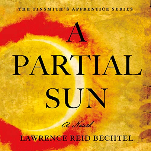 A Partial Sun Audiobook By Lawrence Reid Bechtel cover art