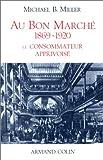 Au Bon Marche, 1869-1920: Le consommateur apprivoise