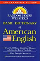 Random House Webster's Basic Dictionary of American English: ESL\Learner's Edition
