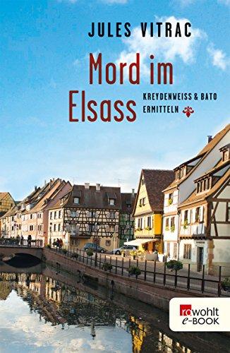 Mord im Elsass: Kreydenweiss & Bato ermitteln (Ein Elsass-Krimi 1)