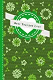 Best Teacher Ever: Lime Green Pinwheel Pattern Cover / Teacher Gift Green / Small 6x9 Lined Journal Notebook To Write In / Perfect for Teacher Appreciation Day / Cute Card Alternative