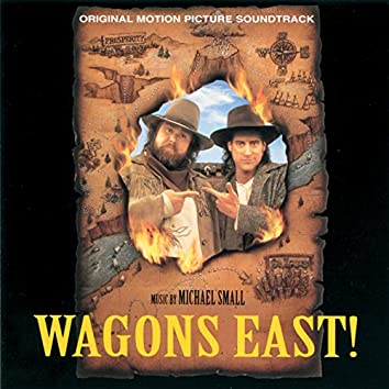 Wagons East! (Original Motion Picture Soundtrack)