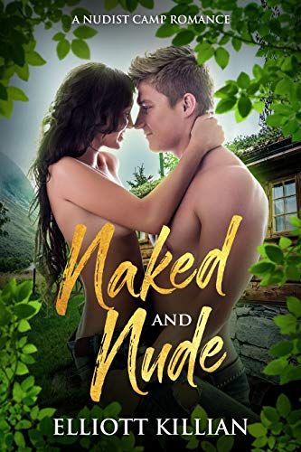 Naked and Nude: A Nudist Camp Romance (English Edition)