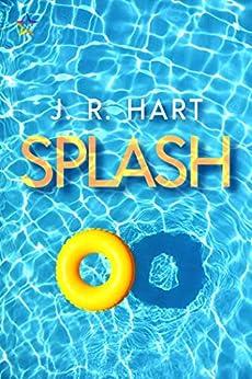 Splash by [J.R. Hart]