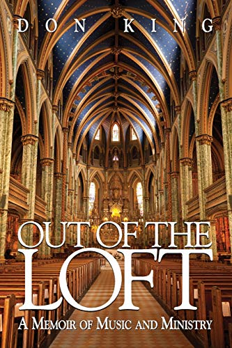 Out of the Loft: A Memoir of Music and Ministry