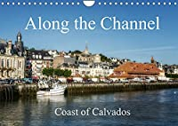Along the Channel Coast of Calvados (Wall Calendar 2022 DIN A4 Landscape): A stroll along the Channel in Normandy (Monthly calendar, 14 pages )