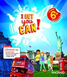 Anglais 6e A1-A2 I bet you can !: Bimanuel Magnard : le manuel papier + la licence numérique Elève incluse.