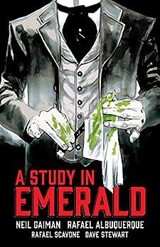 Neil Gaiman's A Study in Emerald by [Neil Gaiman, Rafael Albuquerque, Rafael Scavone, Dave Stewart]