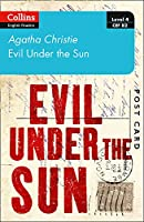 Evil under the sun: Level 4 – Upper- Intermediate (B2) (Collins Agatha Christie ELT Readers)