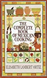 Complete Book of Mexican Cooking: A Cookbook