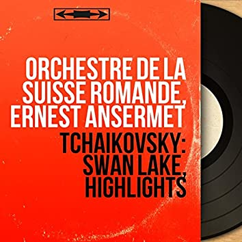 Tchaikovsky: Swan Lake, Highlights (Mono Version)