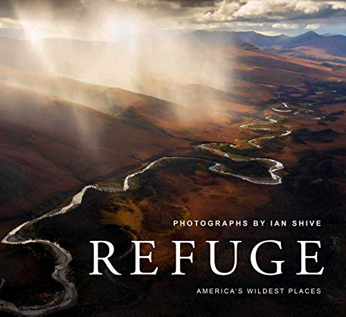 Refuge: America's Wildest Places | Explore the National Wildlife Refuge System | Including Kodiak, Palmyra Atoll, Rocky Mountains, and More ... Coffee-Table Books, Wildlife Conservation)