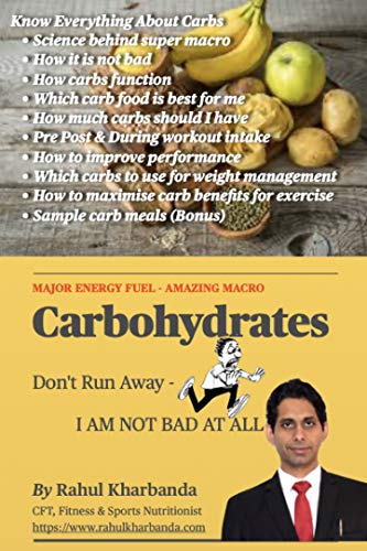 CARBOHYDRATES - Don't Run Away - I AM NOT BAD AT ALL: Insight of the super macro (NUTRITION)