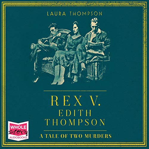 Rex v Edith Thompson audiobook cover art