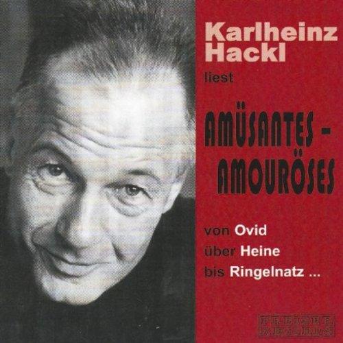 Karlheinz Hackl Liest Amüsantes - Amouröses (Aufnahme Theater Akzent 21.10.2000)