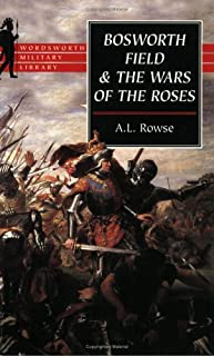 Bosworth Field & the Wars of the Roses (Wordsworth Military Library) by A. L. Rowse(1999-01-01)