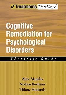 Cognitive Remediation for Psychological Disorders: Therapist Guide (Treatments That Work) by Alice Medalia Nadine Revheim Tiffany Herlands(2009-04-17)